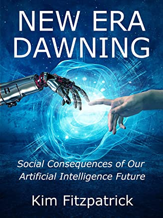 New Era Dawning: Social Consequences of Our Artificial Intelligence Future