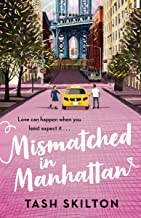 Mismatched in Manhattan: the perfect feel-good romantic comedy for 2020 (English Edition)