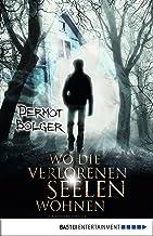Wo die verlorenen Seelen wohnen (German Edition)