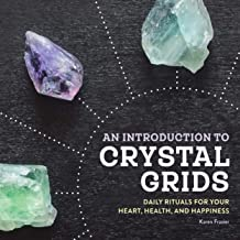 Introduction to Crystal Grids: Daily Rituals for Your Heart, Health, and Happiness