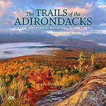 The Trails of the Adirondacks: Hiking America's Original Wilderness