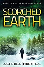 Scorched Earth: Book 2 in the Thrilling Post-Apocalyptic Survival Series: (Zero Hour - Book 2)
