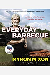 Everyday Barbecue: At Home with America's Favorite Pitmaster: A Cookbook Kindle Edition