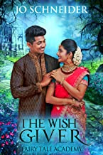 The Wish Giver: A Fairy Godmother Retelling (Fairy Tale Academy Book 5)
