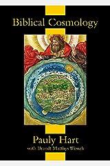 Biblical Cosmology (Psalm 104:5 Book 2) Kindle Edition
