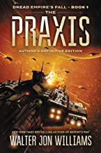 The Praxis: Dread Empire's Fall (Dread Empire's Fall Series Book 1)