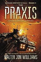 The Praxis: Dread Empire's Fall (Dread Empire's Fall Series Book 1)