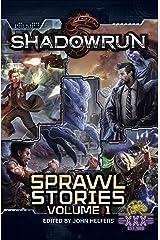 Shadowrun: Sprawl Stories: Volume One Kindle Edition