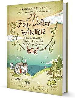 Fog Valley Winter Pioneer Heritage, Backroad Rambles & Vintage Recipes