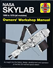 NASA Skylab Owners' Workshop Manual: 1969 to 1979 (all models) - An insight into the history, design, development and operation of the first US manned space station (Haynes Manuals)