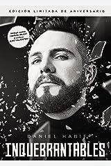 Inquebrantables, Edición Limitada, Aniversario (Spanish Edition) Hardcover