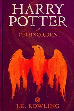 Harry Potter och Fenixorden (Swedish Edition)