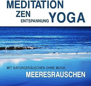 Meditation, Zen, Yoga und Entspannung mit Naturgeräuschen ohne Musik: Meeresrauschen Mit Music Unlimited anhören