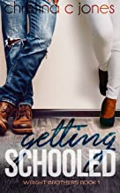 Getting Schooled (The Wright Brothers Book 1)