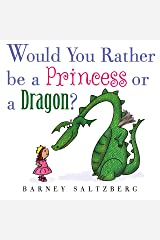 Would You Rather Be a Princess or a Dragon? Kindle Edition