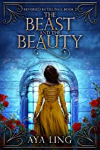The Beast and the Beauty (Reversed Retellings Book 2)