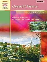 Gospel Classics: 12 Artistic Arrangements for Worship Services, Concerts and Recitals (Sacred Performer Collections)
