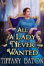 All a Lady Never Wanted: A Historical Regency Romance Novel