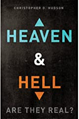 Heaven and Hell: Are They Real? Kindle Edition