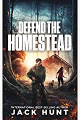 Defend the Homestead: A Post-Apocalyptic EMP Survival Thriller (A Powerless World Book 3) Kindle Edition