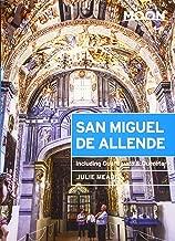 Moon San Miguel de Allende: Including Guanajuato & Querétaro (Moon Handbooks)