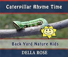 Caterpillar Rhyme Time: Back Yard Nature Kids (English Edition)