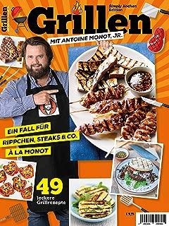 Simply Kochen Edition GRILLEN MIT ANTOINE MONOT, JR.: Ein Fall für Rippchen, Steaks & Co. À la MONOT