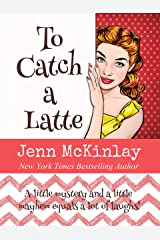 To Catch a Latte Kindle Edition