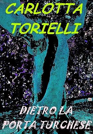 Dietro la Porta Turchese (Saga delle Fanciulle del Mare Vol. 3)