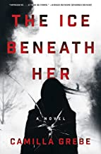 The Ice Beneath Her: A Novel (Hanne Lagerlind-Schon Book 1)