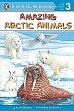 Amazing Arctic Animals (Penguin Young Readers, Level 3)