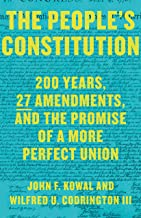 The People's Constitution: 200 Years, 27 Amendments, and the Promise of a More Perfect Union