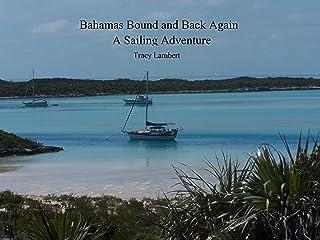 Bahamas Bound and Back Again – A Sailing Adventure (English Edition)