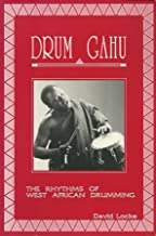 Drum Gahu!: A Systematic Method for an African Percussion Piece