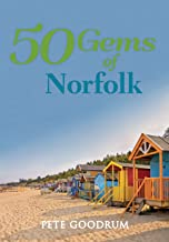 50 Gems of Norfolk: The History & Heritage of the Most Iconic Places