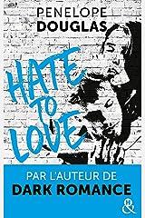 Hate to love : un roman New Adult totalement addictif, par l'auteur de Dark Romance (&H) Format Kindle