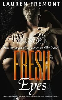 TABOO: Fresh Eyes: The Innocent Cheerleader & The Coach (Older Man Younger Woman, Dominant Alpha Male, Teacher Student Romance)