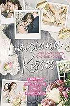 Louisiana Kisses: Vier Lovestorys und eine Hochzeit (German Edition)