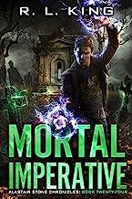 Mortal Imperative: An Alastair Stone Urban Fantasy Novel (Alastair Stone Chronicles Book 24) (The Alastair Stone Chronicles)