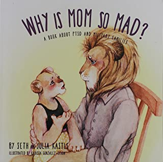 Why is Mom So Mad?: A Book About PTSD and Military Families (The Why Series)