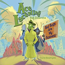 Ace Lacewing, Bug Detective: Bad Bugs Are My Business