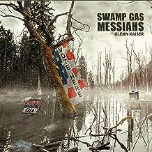 Swamp Gas Messiahs