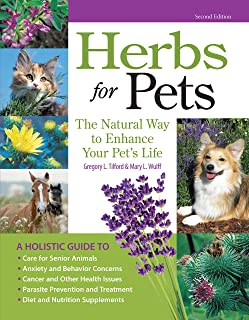 Herbs for Pets: The Natural Way to Enhance Your Pet's Life (CompanionHouse Books) A-Z Guide to Medicinal Plants, Holistic ...