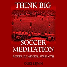 Soccer Meditation: Power of Mental Strength