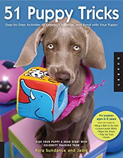 51 Puppy Tricks: Step-by-Step Activities to Engage, Challenge, and Bond with Your Puppy (Dog Tricks and Training)