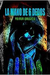 La mano de 6 dedos (Spanish Edition) Kindle Edition