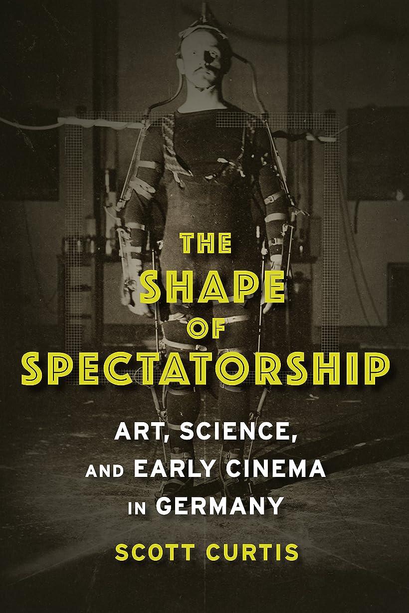 ゴミ箱を空にする浪費何でもThe Shape of Spectatorship: Art, Science, and Early Cinema in Germany (Film and Culture Series) (English Edition)