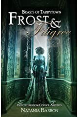 Frost & Filigree: A Shadow Council Archives Urban Fantasy Novella (Beasts of Tarrytown Book 1) Kindle Edition