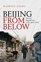 Beijing from Below: Stories of Marginal Lives in the Capital's Center (English Edition)