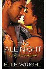 His All Night (Edge of Scandal Book 2) Kindle Edition
